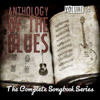 Anthology of the Blues - The Complete Songbook Series, Vol. 14 — сборник