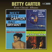 Four Classic Albums (Meet Betty Carter and Ray Bryant / Out There / The Modern Sound of Betty Carter / Ray Charles and Betty Carter) — Betty Carter