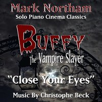 """Close Your Eyes"" from the TV Series ""Buffy the Vampire Slayer"" (Christophe Beck) — Mark Northam"