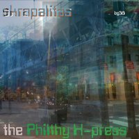 The Philthy X-Press — Skrapalitas