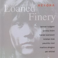 Loaned Finery — Heyoka