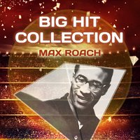 Big Hit Collection — Max Roach