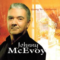 Going to California — Johnny McEvoy