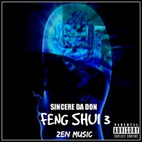Feng Shui 3: Zen Music — Sincere Da Don