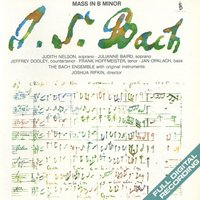 J.S. Bach: Mass In B Minor — Joshua Rifkin, The Bach Ensemble