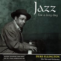 Jazz for a Lazy Day — Duke Ellington