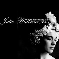 We're Listening to Julie Andrews, Vol. 4 — Julie Andrews
