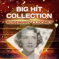 Big Hit Collection — Rosemary Clooney