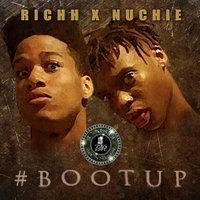 Boot up Boot Up — Nuchie, Richh Atlanta