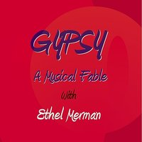 Gypsy: A Musical Fable With Ethel Merman — сборник