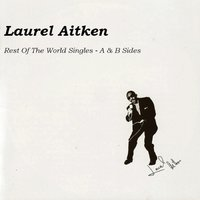 Rest of the World Singles — Laurel Aitken