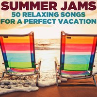 Summer Jams: 50 Relaxing Songs for a Perfect Vacation — Pianissimo Brothers