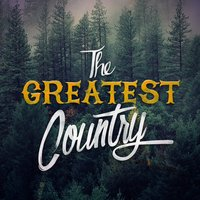 The Greatest Country — Country Rock Party, Country Rock Party|Country Music