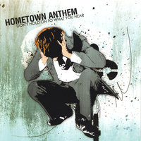 Don't Hold On To What You Hear — Hometown Anthem