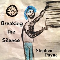Breaking the Silence — Stephen Payne