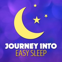 Journey into Easy Sleep — Easy Sleep Music