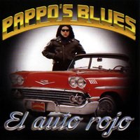 El Auto Rojo — Pappo, Pappo's Blues, Pappo`s Blues