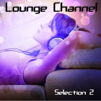 Lounge Channel, Vol. 2 — сборник