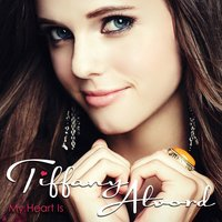 My Heart Is — Tiffany Alvord