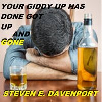 Your Giddy up Has Done Got up and Gone — Steven E. Davenport