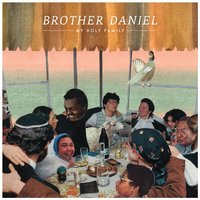 My Holy Family — Brother Daniel