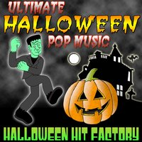 Ultimate Halloween Pop Music — Halloween Hit Factory