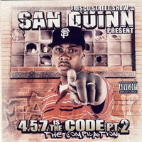 Frisco St. Show & San Quinn Present 4.5.7 Is The Code Pt 2 Compilation — San Quinn