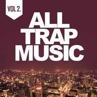All Trap Music 2 — сборник