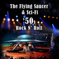 The Flying Saucer & Sci-Fi '50s Rock N' Roll — сборник
