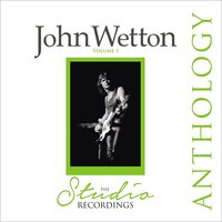 The Studio Recordings Anthology — John Wetton
