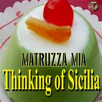 Thinking of Sicilia: Matruzza mia — сборник