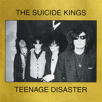 Teenage Disaster — The Suicide Kings