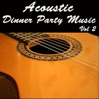 Acoustic Dinner Party Music, Vol 2 — Wildlife