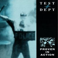Proven In Action — Test Dept