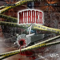 Murder in the First (feat. Duxoh) — Premo