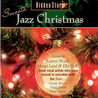 Hidden Stars Sing Smooth Jazz Christmas — Lauren Wood, Ellis Hall, Hidden Stars, Moqui Lund