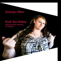 Fuck the Haters — Amaryn Starr