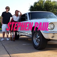 Last Tonight — Stephen Paul