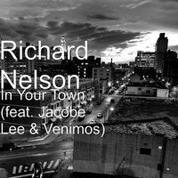 In Your Town — Richard Nelson, Venimos, Jacobe Lee