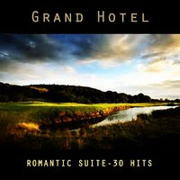 Grand Hotel - Romantic Suite - 30 Hits — Sinfonia Orchestra