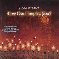 How Can I Inspire You? — Linda Missad