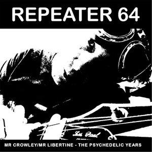 Repeater 64 - Mr Crowley / Mr Libertine