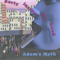 Party Inside My Head — Adam's Myth