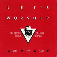 Lets Worship — Terry Clark
