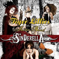 Sinderella — The Tiger Lillies