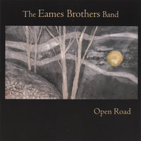Open Road — The Eames Brothers Band