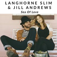 Sea of Love — Jill Andrews, Langhorne Slim