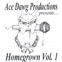 Homegrown: Vol. 1 — Ace Dawg Productions