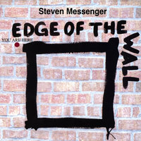 Edge Of The Wall — Steven Messenger
