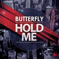 Hold Me — Butterfly